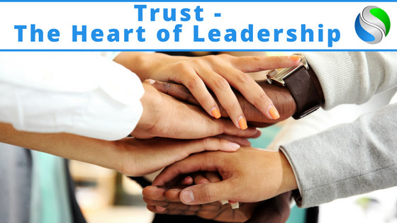 Trust – The Heart of Leadership