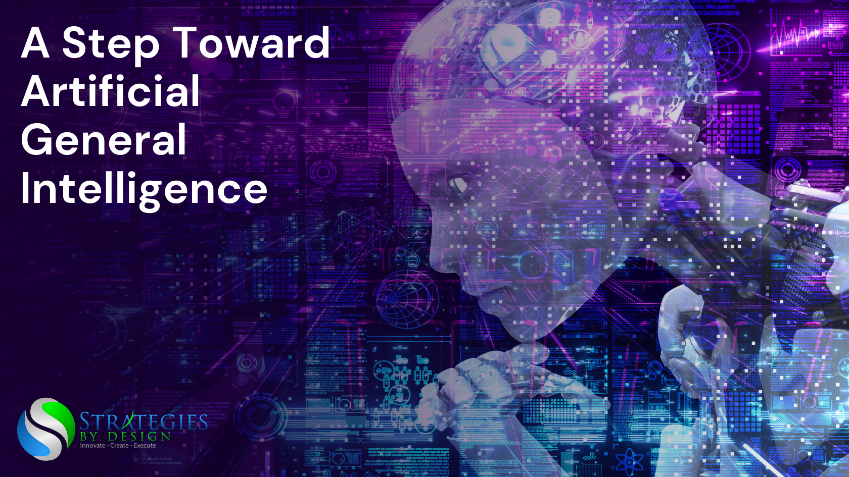 A Step Toward Artificial General Intelligence - Strategies by Design - Featured Image