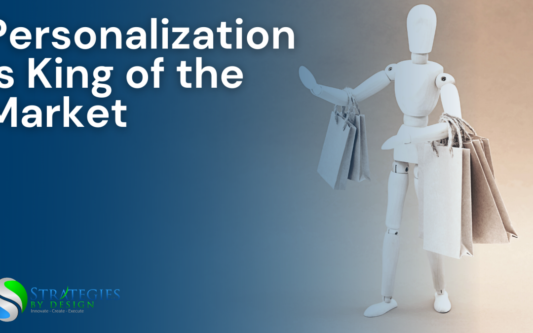 Personalization is King of the Market