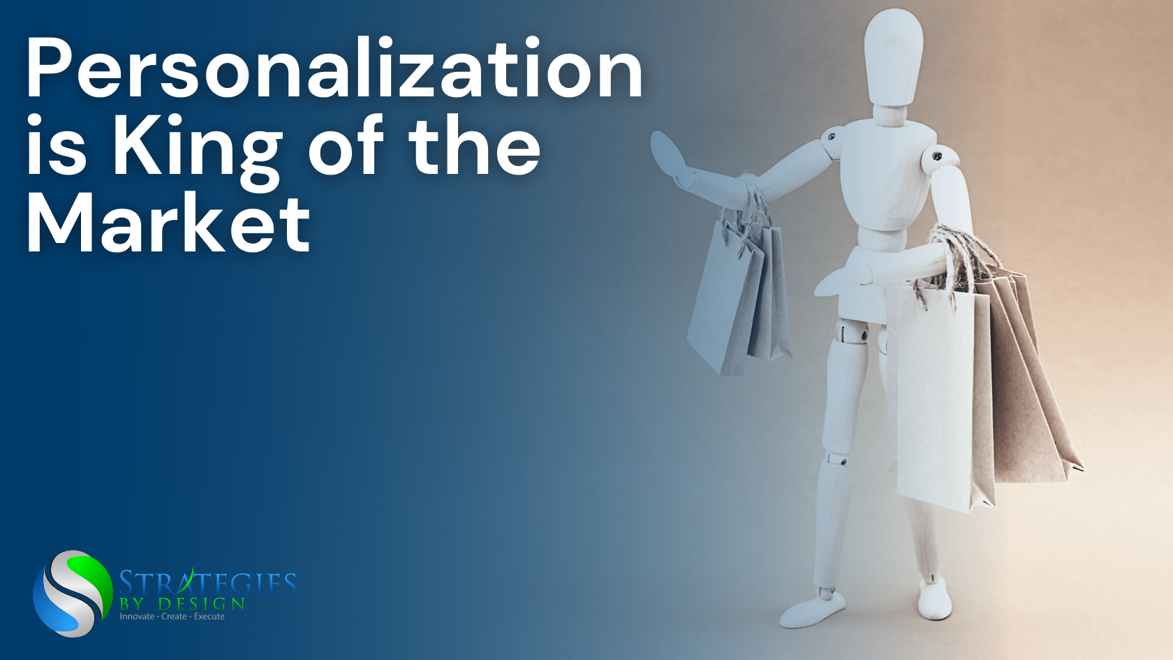 Personalization is King of the Market - Strategies by Design